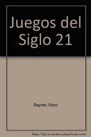 Juegos del Siglo 21 (Spanish Edition)