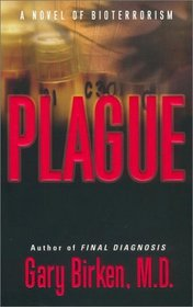 Plague: A Novel of Bioterrorism
