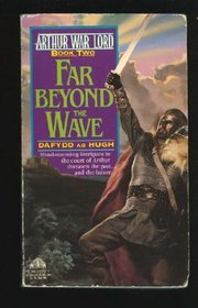 Far Beyond the Wave (Arthur War Lord, Bk 2)