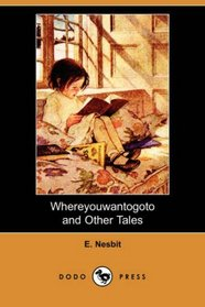 Whereyouwantogoto and Other Tales (Dodo Press)