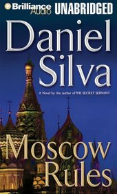 Moscow Rules (Gabriel Allon) (Audio CD) (Unabridged)