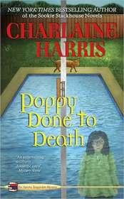 Poppy Done to Death (Aurora Teagarden, Bk 8)