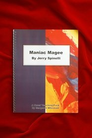 Maniac Magee by Jerry Spinelli: A Novel Teaching Pack
