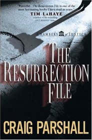 The Resurrection File (Chambers of Justice, Bk 1)