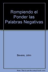 Rompiendo El Poder De Las Palabras Negativas (Spanish Edition)