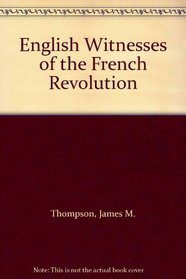 English Witnesses of the French Revolution