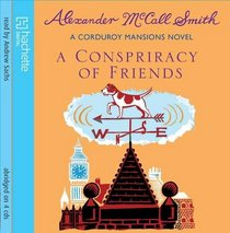 Conspiracy of Friends (Corduroy Mansions, Bk 3)