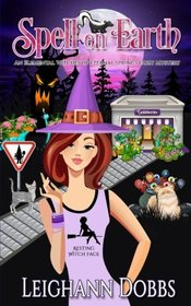 Spell on Earth (Elemental Witches of Eternal Springs, Bk 2)