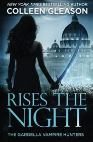 Rises the Night (The Gardella Vampire Hunters: Victoria) (Volume 2)
