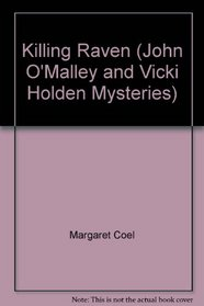 Killing Raven (John O'Malley and Vicki Holden Mysteries (Audio))