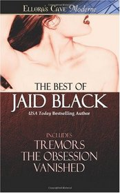 The Best of Jaid Black: Tremors / The Obsession / Vanished