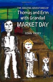 The Amazing Adventures of Thomas and Erin with Grandad - Market Day