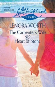 The Carpenter's Wife & Heart of Stone (Love Inspired Classics)