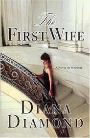 The First Wife : A Novel of Suspense