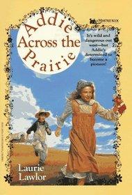 Addie Across the Prairie (Addie Mills, Bk 2)