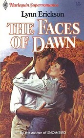 The Faces of Dawn (Harlequin Superromance, No 157)