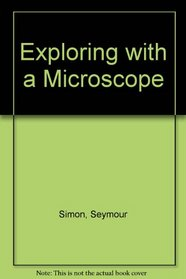 Exploring with a Microscope