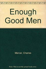 Enough Good Men