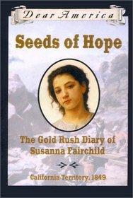 Seeds of Hope: The Gold Rush Diary of Susanna Fairchild (Dear America)