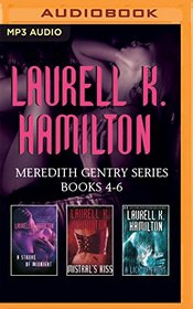Laurell K. Hamilton - Meredith Gentry Series: Books 4-6: A Stroke of Midnight, Mistral's Kiss, A Lick of Frost