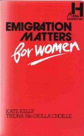 Emigration Matters for Women (Attic Handbook Series)