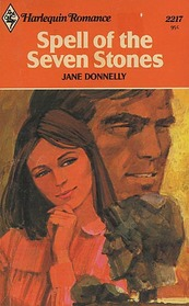 Spell of the Seven Stones (Harlequin Romance, No 2217)