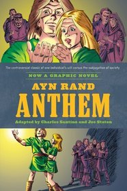 Ayn Rand's Anthem: The Graphic Novel