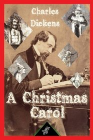 A Christmas Carol (In Prose - being - A Ghost Story of Christmas): New illustrated edition with original drawings by John Leech