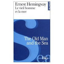 The Old Man and the Sea / Le Vieil Homme et la Mer (Bilingual French and English Edition)