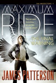 The Final Warning (Maximum Ride, Bk 4)