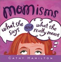 Momisms What She Says And What She Really Means