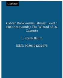 The Wizard of Oz: 400 Headwords (Oxford Bookworms Library)