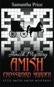Amish Crossword Murder: Amish Mystery (Ettie Smith Amish Mysteries) (Volume 14)