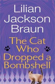 The Cat Who Dropped a Bombshell (Cat Who...Bk 28)