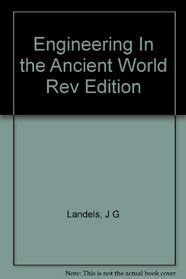 Engineering In the Ancient World Rev Edition