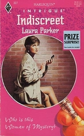 Indiscreet (Who is This Woman of Mystery?) (Harlequin Intrigue, No 327)