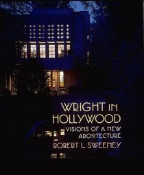 Wright in Hollywood: Visions of a New Architecture