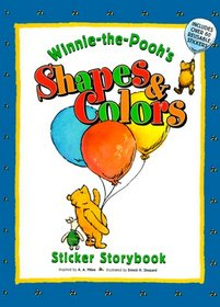 WINNIE-THE-POOH'S SHAPES AND COLORS, Sticker Storybook (Winnie the Pooh Sticker Story Books)