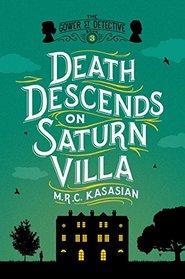 Death Descends on Saturn Villa: The Gower Street Detective: Book 3 (Grower Street Detectives)