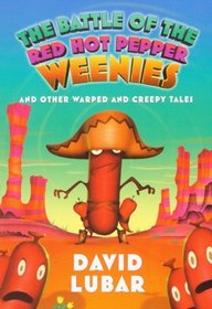 The Battle of the Red Hot Pepper Weenies and Other Warped and Creepy Tales (Turtleback School & Library Binding Edition)