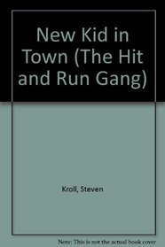 New Kid in Town (The Hit and Run Gang, No 1)