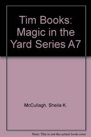 Tim Books: Magic in the Yard Series A7