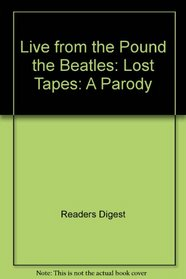 Live from the Pound the Beatles: Lost Tapes: A Parody