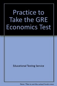 Practice to Take the GRE Economics Test