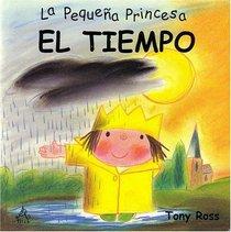 El Tiempo: La Peque�a Princesa / Weather: Little Princess Board Books
