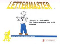 Lettermaster ~ The Story of LetterMaster Who Gave the Letters Their Jobs (The Scaredy Cat Reading System)