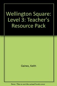 Wellington Square: Level 3: Teacher's Resource Pack