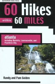 60 Hikes within 60 Miles: Atlanta : including Marietta, Lawrenceville, and Peachtree City (60 Hikes within 60 Miles)