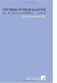 The Poems of Edgar Allan Poe: Ed. By Killis Campbell... [1917]