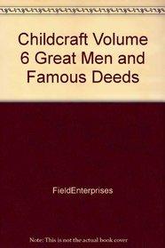 Childcraft Volume 6 Great Men & Famous Deeds